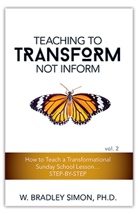 Teaching to Transform Not Inform 2: How to Teach a Transformational Sunday School Lesson...STEP-BY-STEP